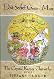 img - for The Lost Secret of the Green Man (The Crystal Keeper Chronicles Book 2) book / textbook / text book