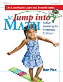 Jump into Math: Active Learning for Preschool Children (Learning in Leaps and Bounds)