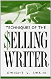 Techniques of the Selling Writer, Dwight V. Swain, 0806111917