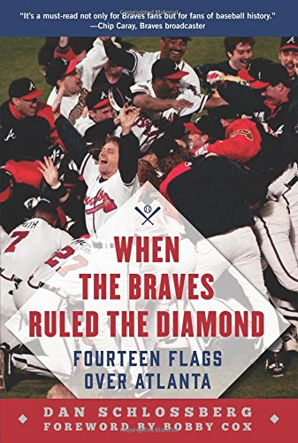 When the Braves Ruled the Diamond: Fourteen Flags over Atlanta - Over Baseball Diamond