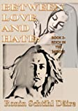 img - for Between Love And Hate: Book 2 - Reich In The Middle (The Josef and Blair Series) (Volume 1) book / textbook / text book