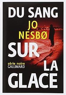 Du sang sur la glace, Nesbo, Jo
