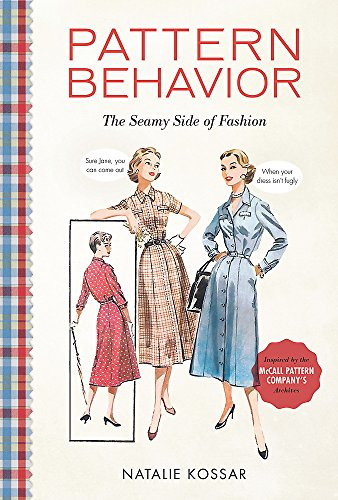 Pattern Behavior: The Seamy Side of Fashion - Mccalls Fashion