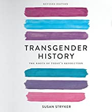 Transgender History, Second Edition: The Roots of Today's Revolution Audiobook by Susan Stryker Narrated by Emily Cauldwell