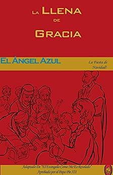 El Ángel Azul (La Llena de Gracia nº 4) (Spanish Edition) by