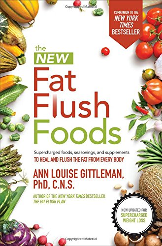 The New Fat Flush Foods (Dieting), by Ann Louise Gittleman