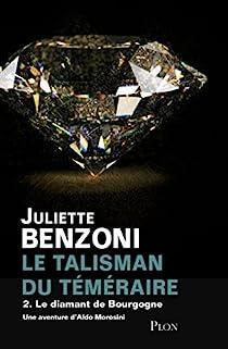 Le Talisman du Téméraire, tome 2 : Le diamant de Bourgogne par Benzoni