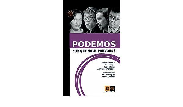 Podemos, sûr que nous pouvons!: Carolina BESCANSA, Iñigo ...