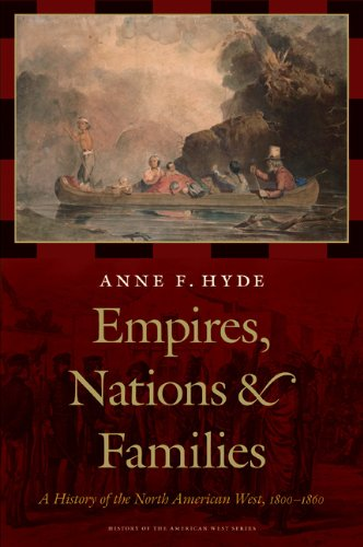 empires-nations-and-families-a-history-of-the-north-american-west-1800-1860-history-of-the-american-