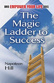 The Magic Ladder to Success (Dover Empower Your Life) by [Hill, Napoleon]