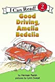 Good Driving, Amelia Bedelia (Turtleback School & Library Binding Edition) (I Can Read Books: Level 2) by Herman Parish (2002-03-29)