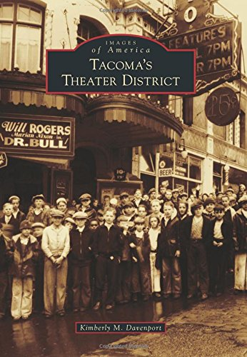 Tacoma's Theater District (Images Of America)