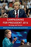 img - for Campaigning for President 2016: Strategy and Tactics book / textbook / text book