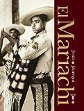 El Mariachi. Simbolo musical de Mexico (Spanish Edition)