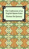 Confessions of an English Opium-Eater, Thomas de Quincey, 1420927078