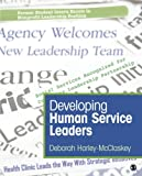 Developing Human Service Leaders 9781483393100