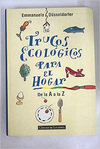 Trucos ecológicos para el hogar: De la A a la Z: Amazon.es ...