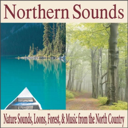 Northern Sounds: Nature Sounds, Loons, Forest, & Music