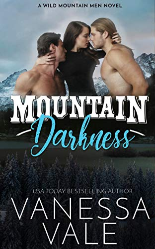 Mountain Darkness by Vanessa Vale