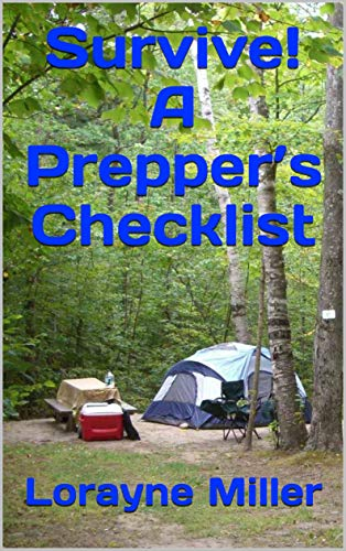Survive! A Prepper's Checklist by [Miller, Lorayne]