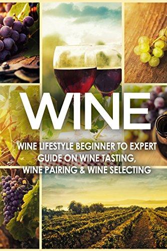 amazon com wine wine lifestyle beginner to expert guide on wine rh amazon com wine guide book pdf wine guide book pdf