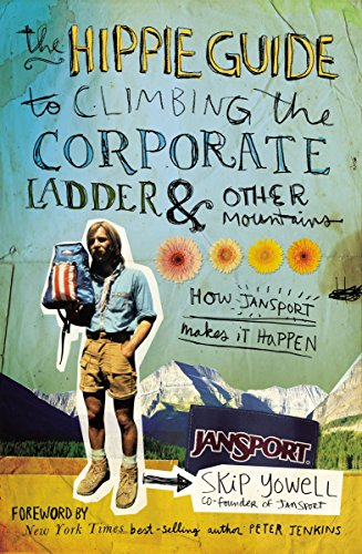 Price comparison product image The Hippie Guide to Climbing the Corporate Ladder & Other Mountains: How JanSport Makes It Happen