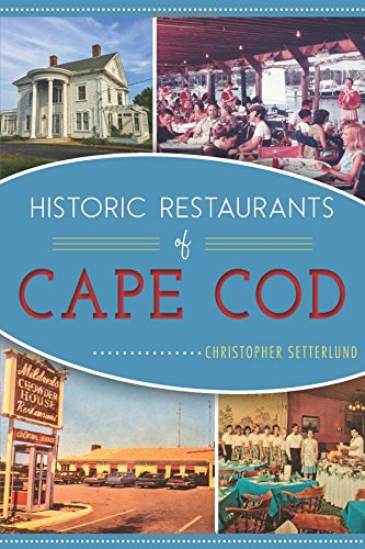 Historic Restaurants of Cape Cod (American Palate) by Christopher Setterlund