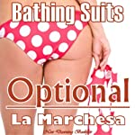 Bathing Suits Optional | La Marchesa