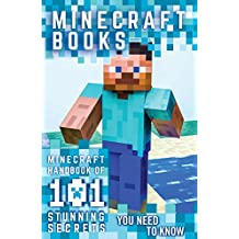 Minecraft: Minecraft Books: Minecraft Handbook Of 101 Stunning Secrets You Need To Know!(An Unofficial Guide) (Minecraft books, minecraft pocket edition, ... minecraft free books, minecraft diary,)
