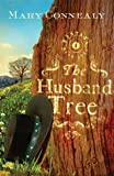 Front cover for the book The Husband Tree by Mary Connealy