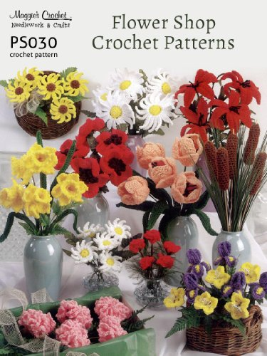 Crochet Patterns Flower Shop Patterns PS030R