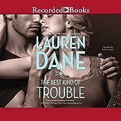 The Best Kind of Trouble: The Hurley Boys, Book 1 | Lauren Dane