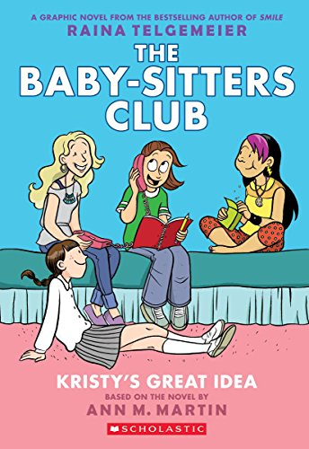 Kristy's Great Idea: Full-Color Edition (The Baby-Sitters Club Graphix #1) (Club Village)
