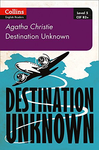 Destination Unknown: B2 (Collins Agatha Christie ELT Readers) by HarperCollins UK