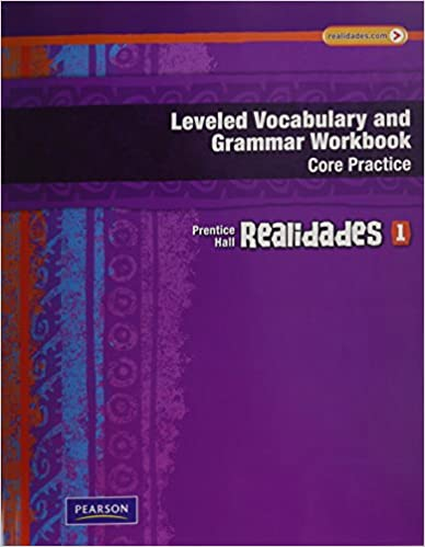 REALIDADES LEVELED VOCABULARY AND GRMR WORKBOOK CORE