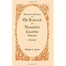 Historical Records of Old Frederick and Hampshire Counties, Virginia (Revised)