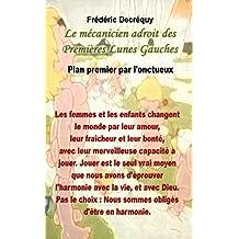 Le mécanicien adroit des Premières Lunes Gauches: Plan premier par l'onctueux (French Edition)