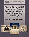 Sims V. Georgia U. S. Supreme Court Transcript of Record with Supporting Pleadings, Jack Greenberg, 1270495771