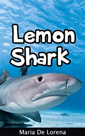 Lemon Shark: Children Pictures Book & Fun Facts About