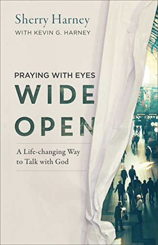 praying-with-eyes-wide-open-a-life-changing-way-to-talk-with-god