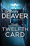 The Twelfth Card: Lincoln Rhyme Book 6 (Lincoln Rhyme Thrillers)