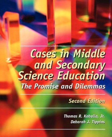 Cases in Middle and Secondary Science Education by Koballa, Thomas R., Tippins, Deborah J.. (Pearson,2003) [Paperback] 2ND EDITION