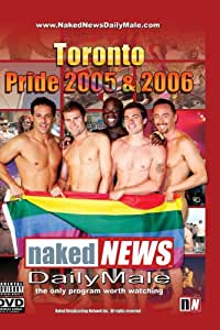 Naked News Daily Male Gay Pride 2005 & 2006