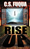 Rise Up, C. S. Fuqua, 1606593250