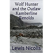 Wolf Hunter and the Outlaw Kamberline Renolds