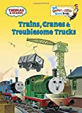 Trains, Cranes & Troublesome Trucks (Thomas & Friends) (Big Bright & Early Board Book) by Golden Books (2015-01-06)
