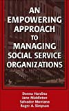 img - for An Empowering Approach to Managing Social Service Organizations by Donna Hardina (2006-08-30) book / textbook / text book