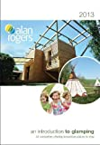 Alan Rogers - An Introduction to Glamping 2013 (101 Best Campsites)
