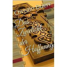 Das Zwielicht der Hoffnung (German Edition)