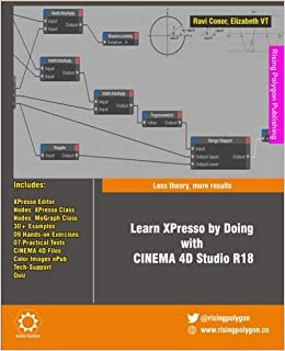Learn XPresso by Doing with CINEMA 4D Studio R18: Less
